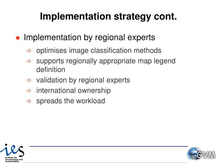 Implementation strategy cont.