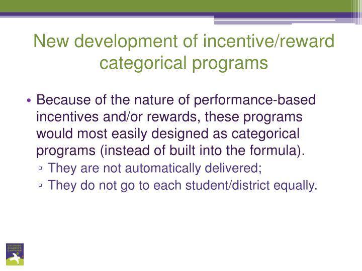 New development of incentive/reward categorical programs
