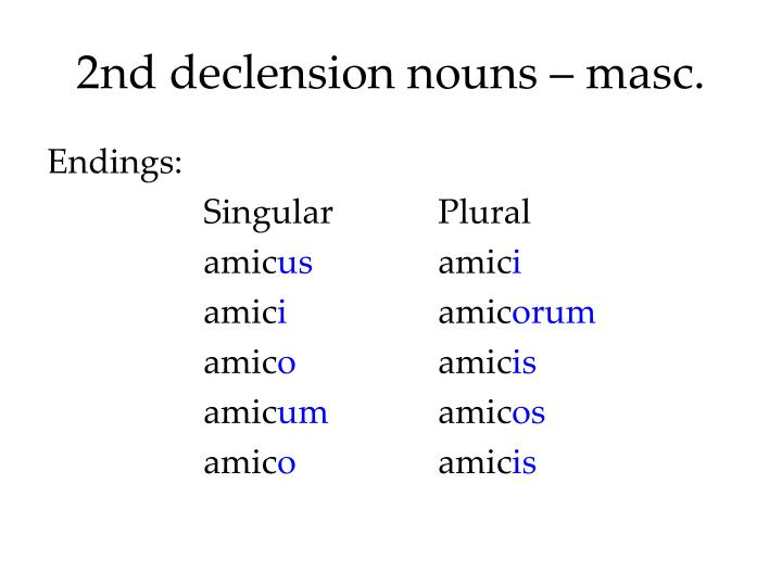 2nd declension nouns – masc.