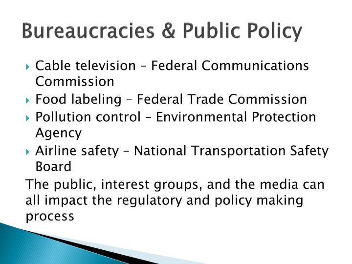 Bureaucracies & Public Policy