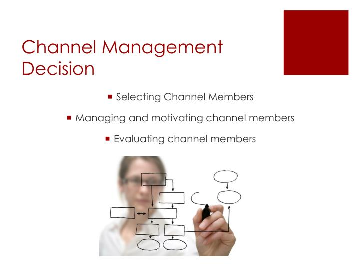 Channel Management Decision