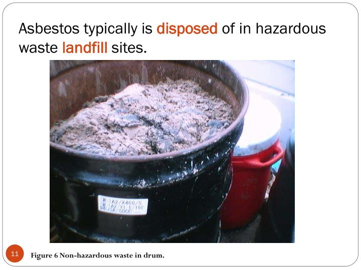 Asbestos typically is