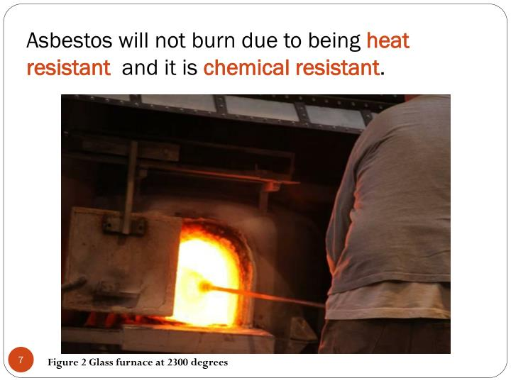 Asbestos will not burn due to being