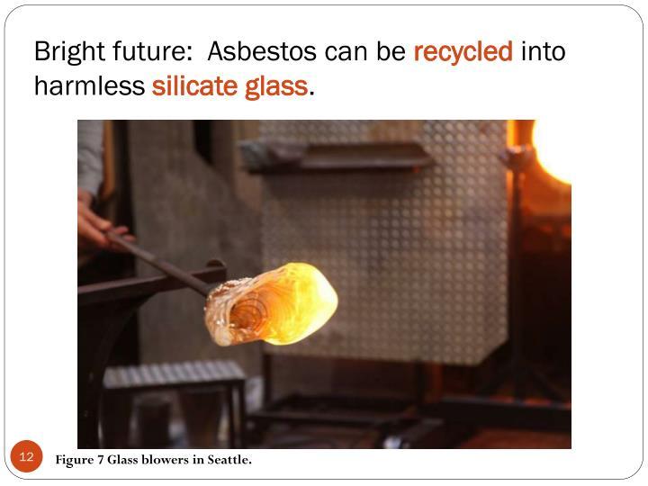 Bright future:  Asbestos can be