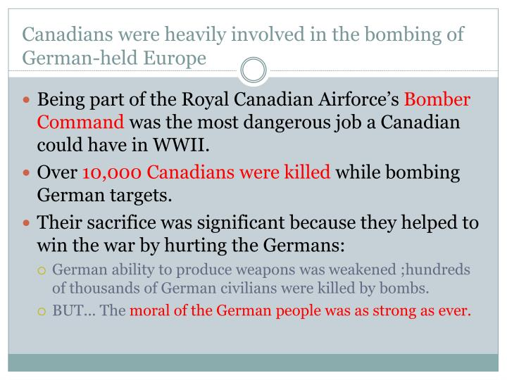Canadians were heavily involved in the bombing of German-held