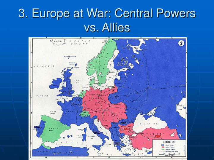 3. Europe at War: Central Powers vs. Allies