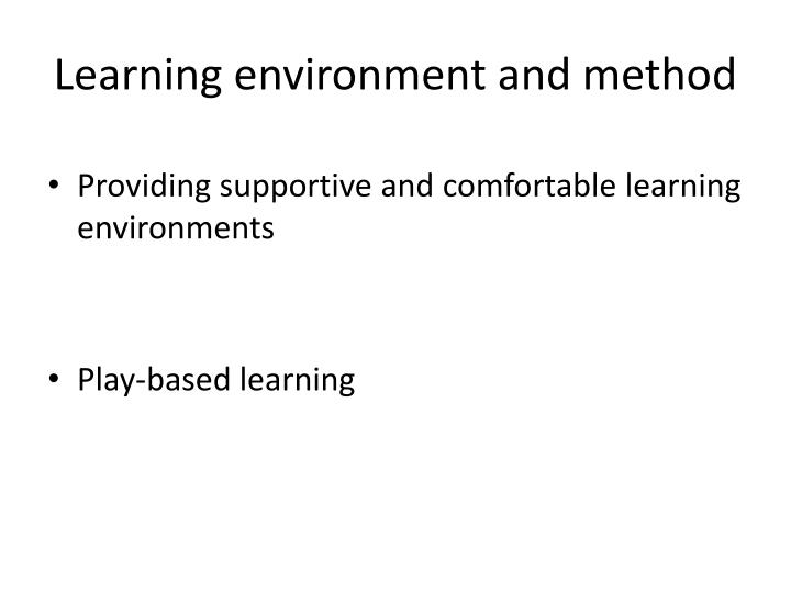 Learning environment and method