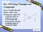 ex 2 proving triangles are congruent