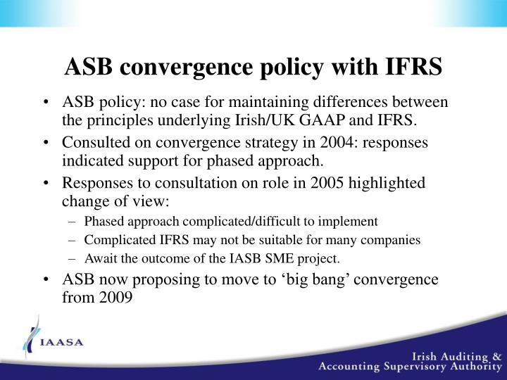 ASB convergence policy with IFRS