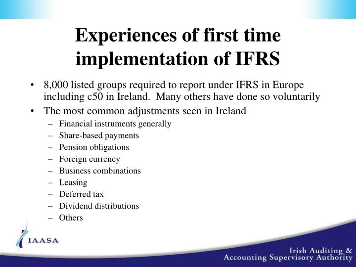 Experiences of first time implementation of IFRS