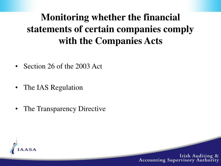 Monitoring whether the financial statements of certain companies comply with the Companies Acts