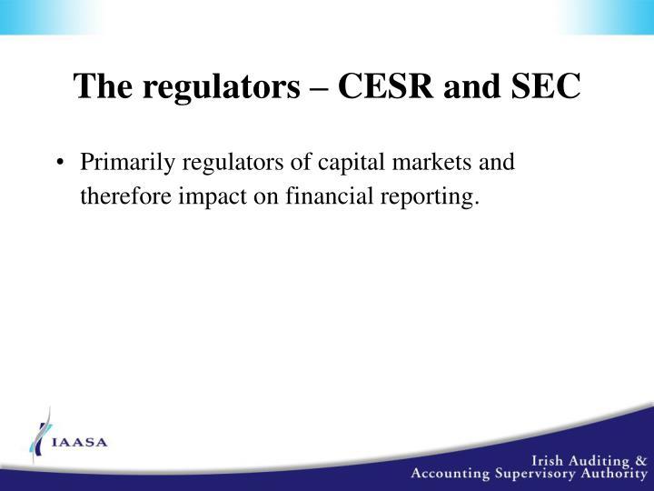 The regulators – CESR and SEC
