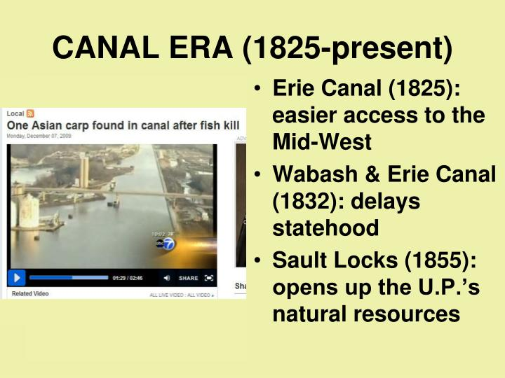 CANAL ERA (1825-present)