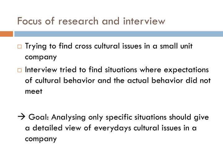 Focus of research and interview