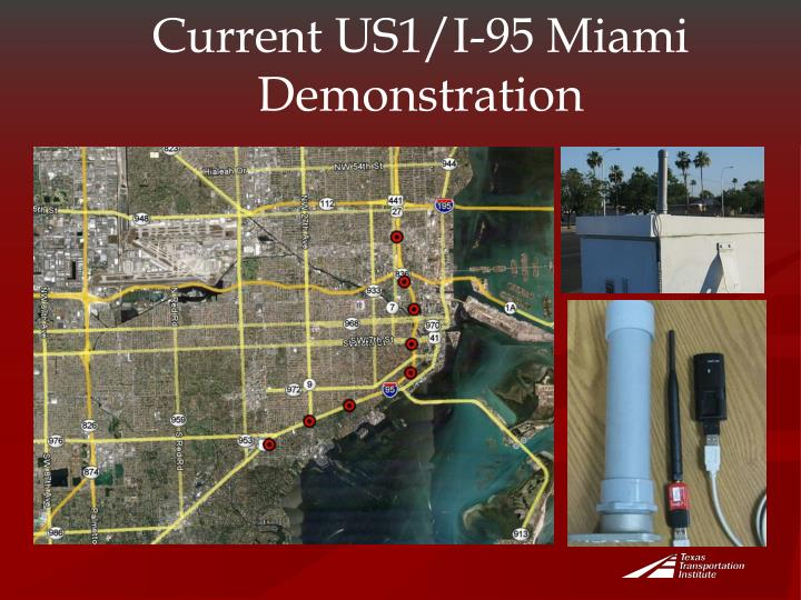 Current US1/I-95 Miami Demonstration