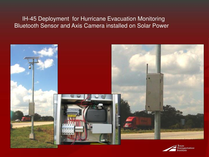 IH-45 Deployment  for Hurricane Evacuation Monitoring