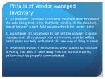pitfalls of vendor managed inventory