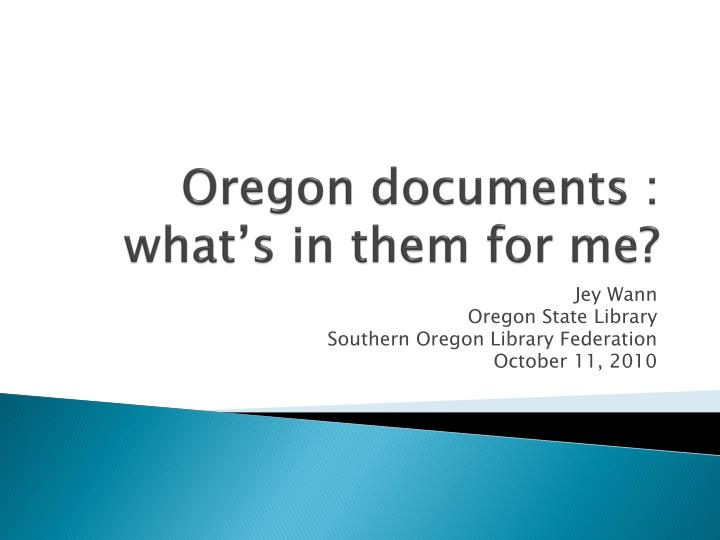 Oregon documents what s in them for me