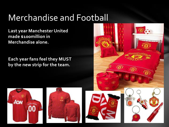Merchandise and Football