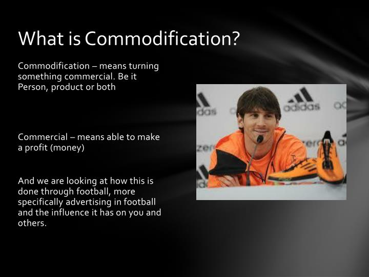 What is Commodification?