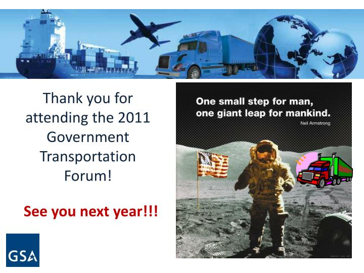 Thank you for attending the 2011 Government Transportation Forum!