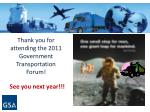 thank you for attending the 2011 government transportation forum
