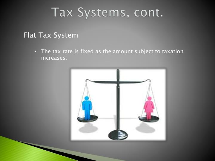 Tax Systems, cont.