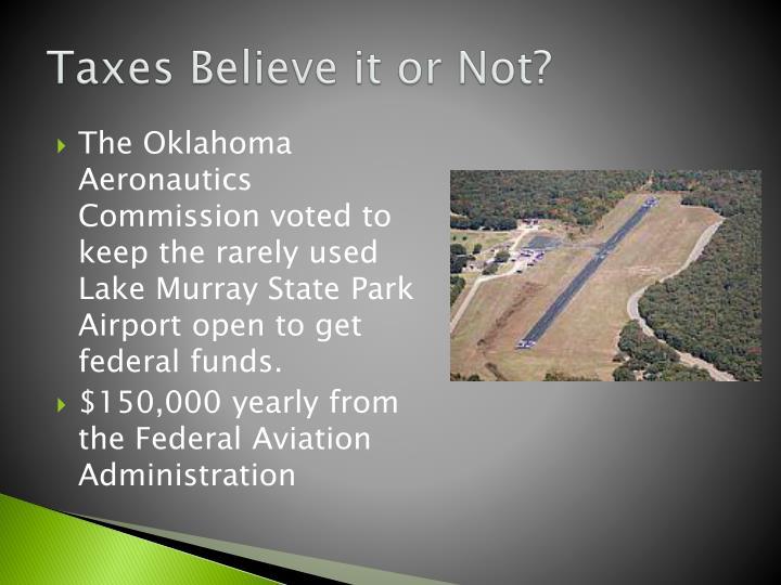 Taxes Believe it or Not?