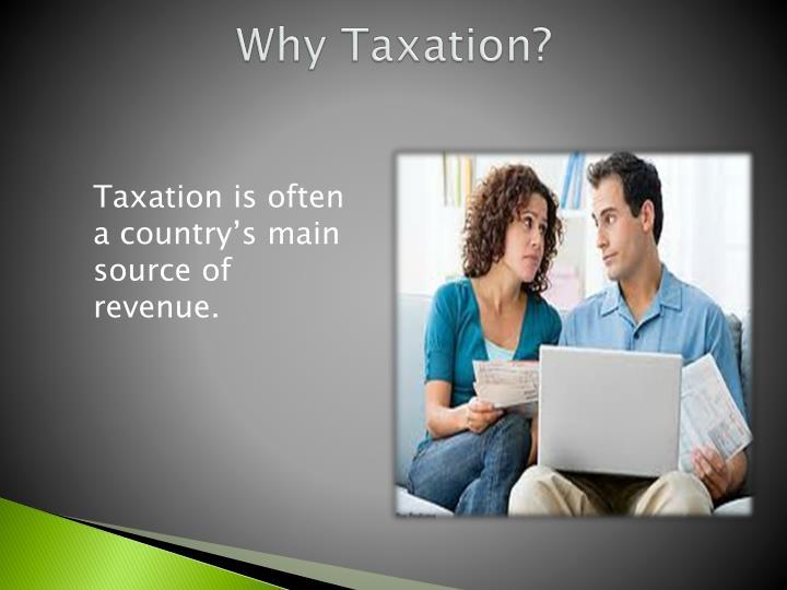Why Taxation?