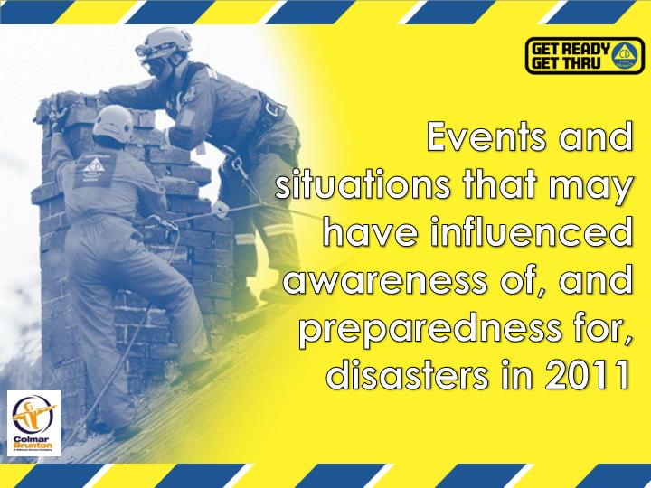 Events and situations that may have influenced awareness of, and preparedness for, disasters in 2011