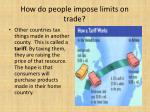 how do people impose limits on trade