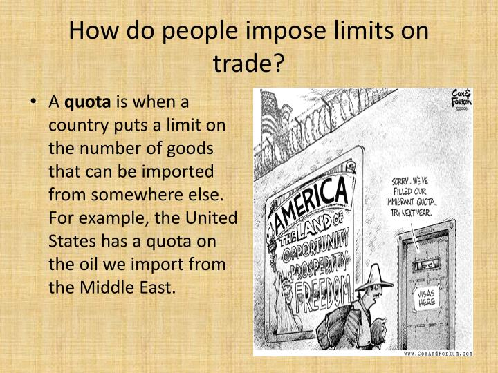 How do people impose limits on trade?