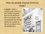how do people impose limits on trade1