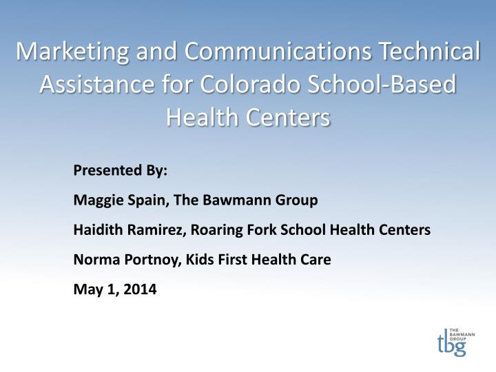 Marketing and Communications Technical Assistance for Colorado School-Based Health Centers