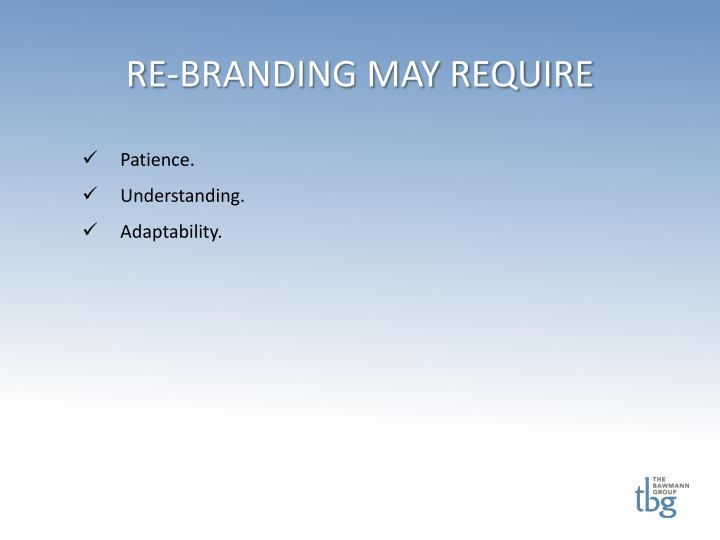 RE-BRANDING MAY REQUIRE