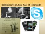 communication how has it changed