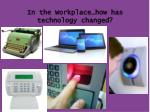 in the workplace how has technology changed