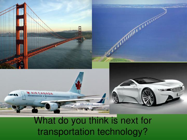 What do you think is next for transportation technology?
