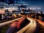 tech and change con t