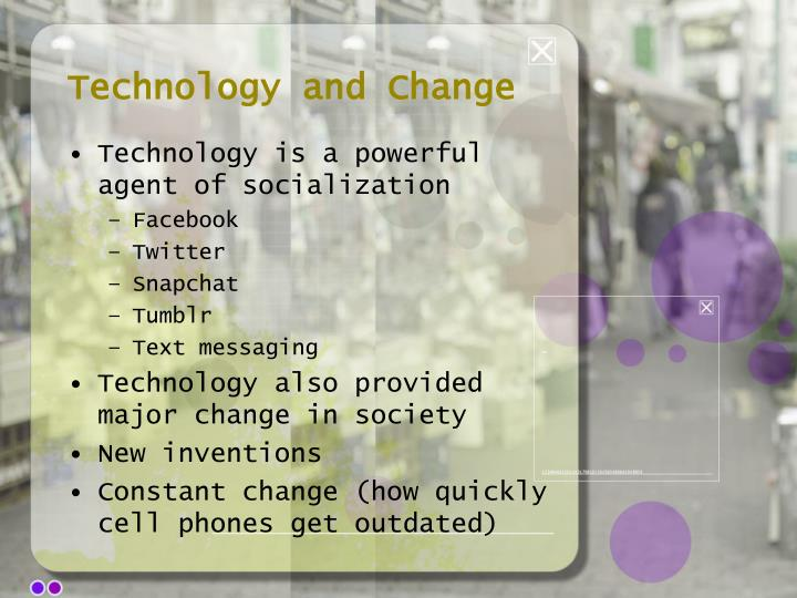 Technology and Change