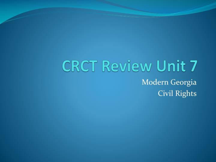 Crct review unit 7