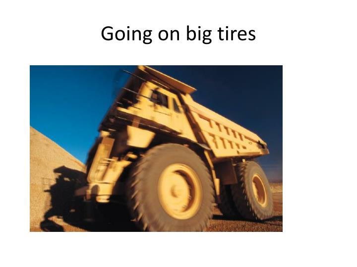 Going on big tires