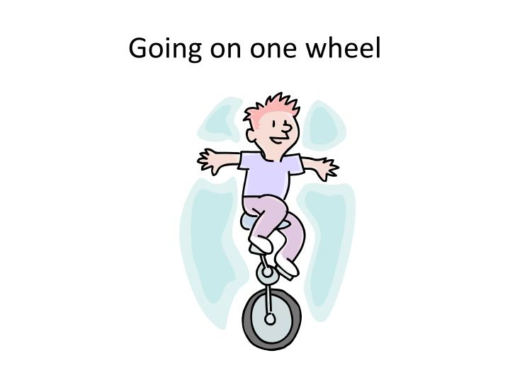 Going on one wheel