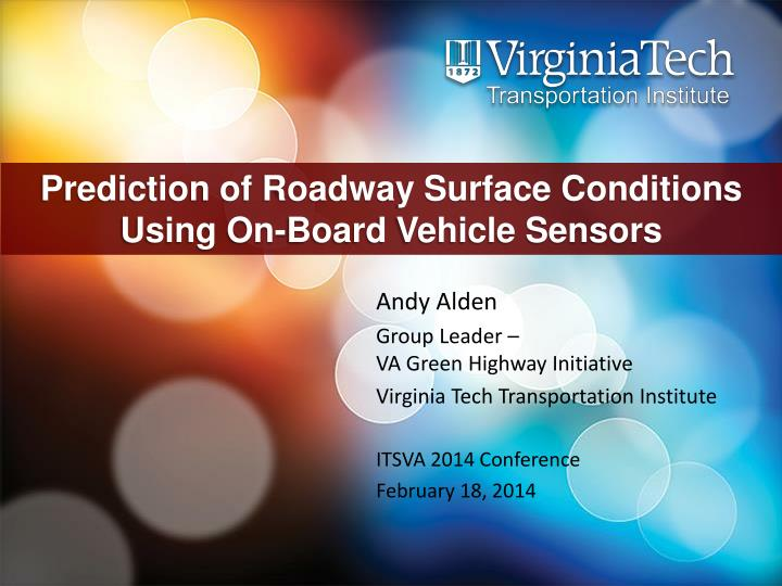 Prediction of Roadway Surface Conditions Using On-Board Vehicle Sensors