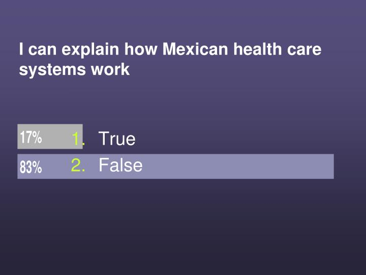 I can explain how Mexican health care systems work
