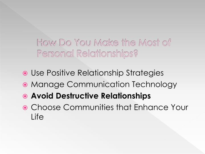 How Do You Make the Most of Personal Relationships?