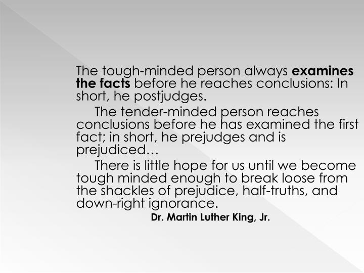 The tough-minded person always
