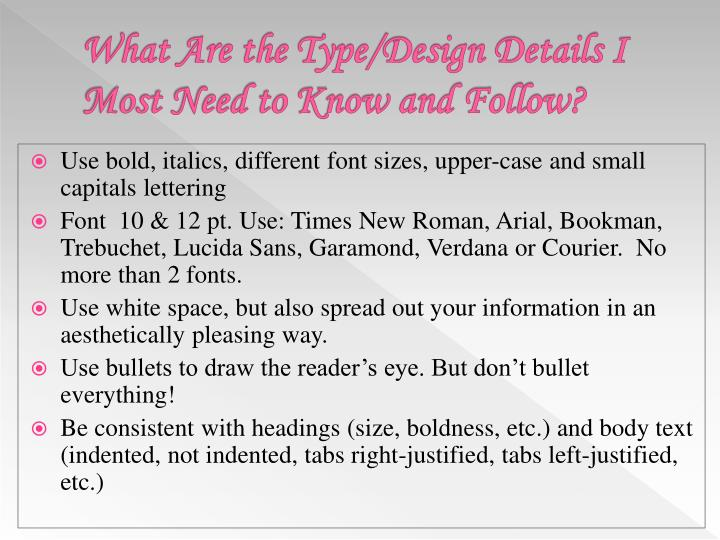 What Are the Type/Design Details I Most Need to Know and Follow?