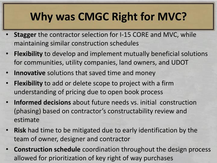 Why was CMGC Right for MVC?