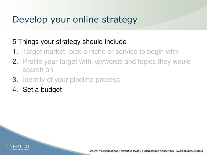Develop your online strategy